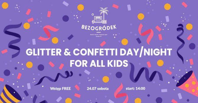 Glitter & Confetti dzień/wieczór FOR ALL KIDS