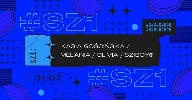SZ1: KASIA GOŚCIŃSKA / MELANIA / OLIVIA // SZ1 BOY$