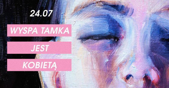 Wyspa Tamka Jest Kobietą: Grażyna Biedroń / Senthia / Anna Borsuk