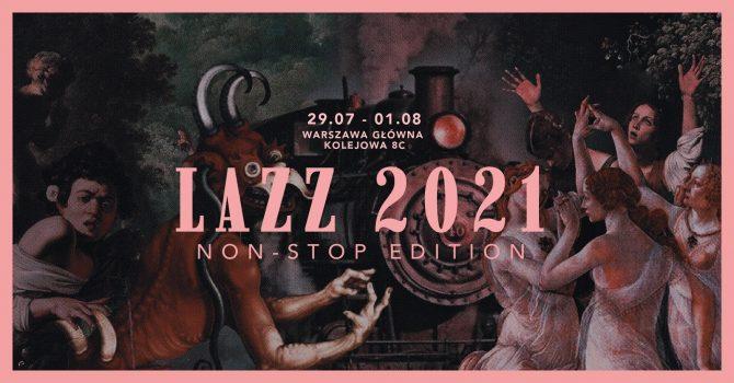 LAZZ 2021: Non-Stop Edition (29.07 - 01.08)