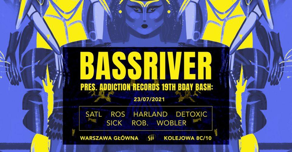 BassRiver pres. Addiction Records 19th bday bash!