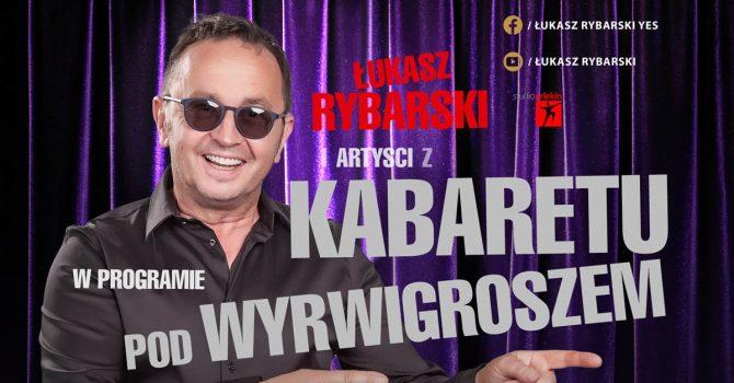 Łukasz Rybarski YES:) i artyści z Kabaretu pod Wyrwigroszem | 06.10.2021 | TORUŃ