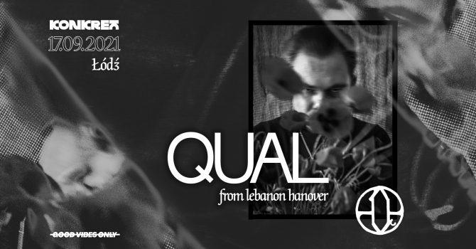 QUAL (William from Lebanon Hanover) // 17.09 // G̶V̶O̶ // KONKRET
