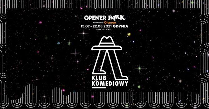 Open'er Park - Klub Komediowy