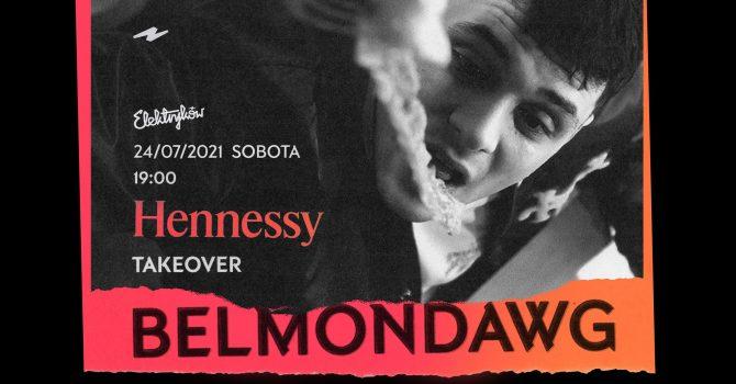 Hennessy Takeover: BELMONDAWG   Elektryków