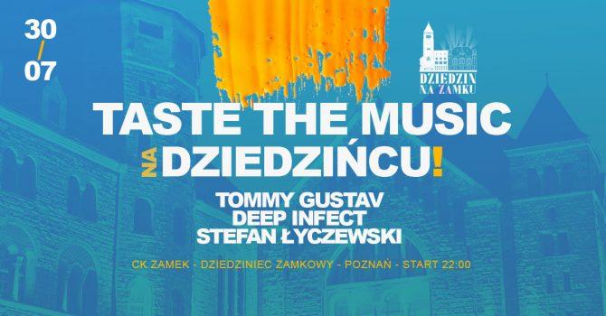 TASTE THE MUSIC Night na Dziedzińcu!