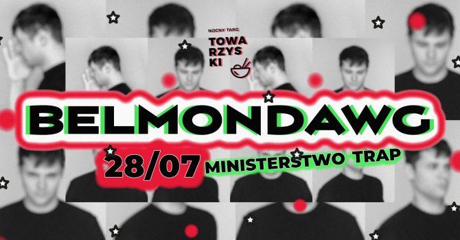 Belmondawg - Poznań / Ministerstwo Trap / Lista FB FREE*