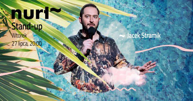 Nurt ~ stand-up ~ Jacek Stramik