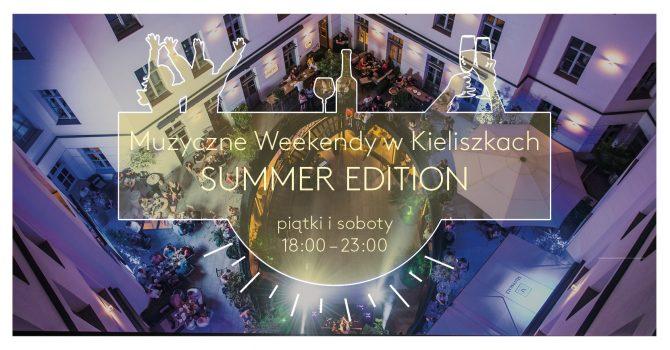 Muzyczne weekendy w Kieliszkach, Summer Edition!