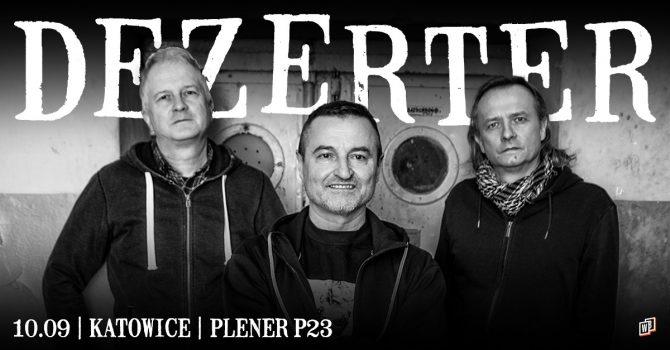 Dezerter / 10.09 / Plener P23, Katowice
