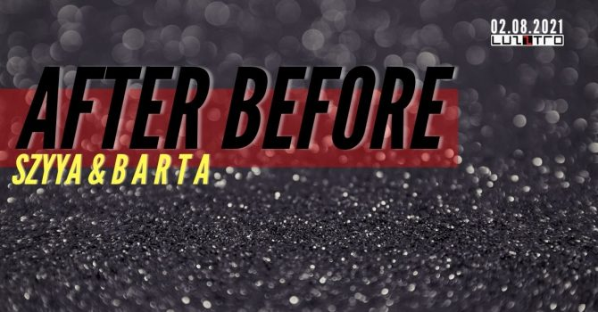 After Before @ Luzztro / 02.08.2021 MONDAY