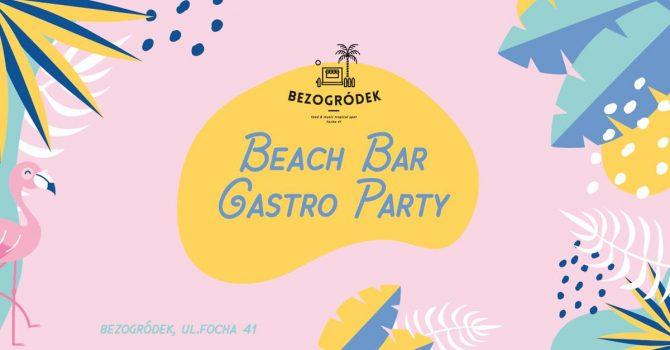 Beach Bar Gastro Party w Bezogródku!