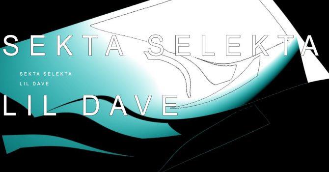 Sekta Selekta / Lil Dave