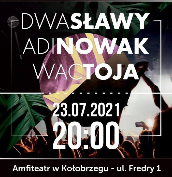 Adi Nowak, Wac Toja, Dwa sławy bilety koncert Kołobrzeg