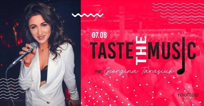 Taste The Music with Georgina Tarasiuk // 07.08
