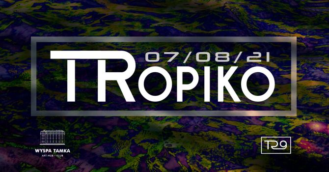 TRopiko 2 by Tech-Room 29 na Tamce