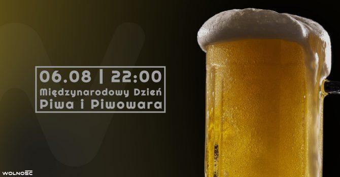 06.07 | Międzynarodowy dzień Piwa i Piwowara | Wolność