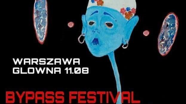 BYPASS FESTIWAL II // WARSZAWA GŁÓWNA