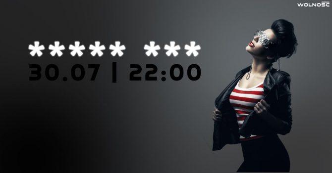 30.07 | ***** *** | Wolność