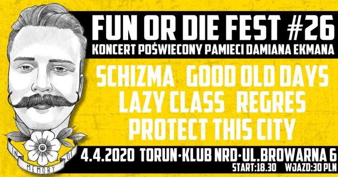 Fun Or Die Fest #26 Pamięci Damiana- Schizma/Regres/GOD/LC/PTC