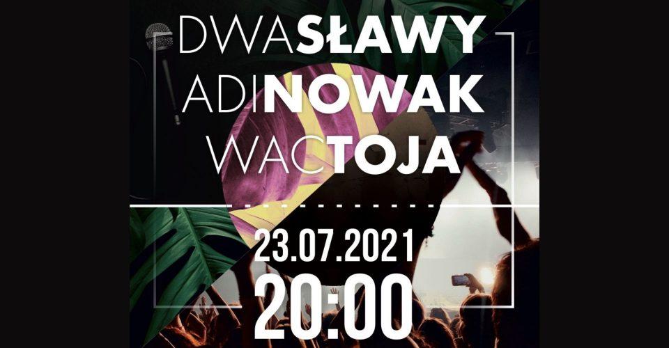 Adi Nowak, Wac Toja, Dwa Sławy