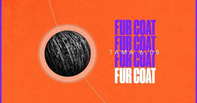 Fur Coat | TAMA