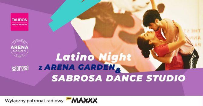 Latino Night z Arena Garden & Sabrosa Dance Studio