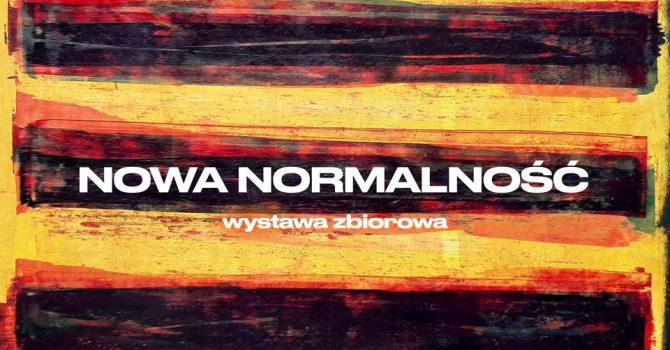 Nowa Normalność - wystawa zbiorowa w Progresji