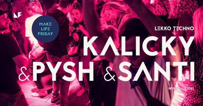 Piątek na Fali: Lekko Techno: Kalicky & Pysh & Santi