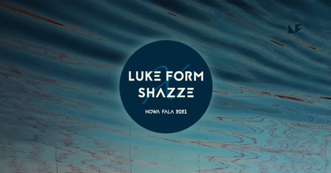 Środa na Fali: Luke Form & Shazze