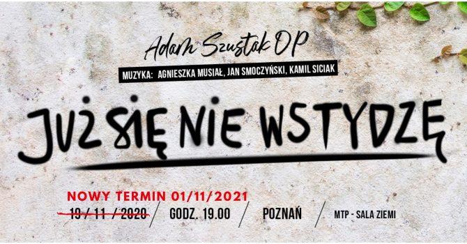 Już się nie wstydzę - Adam Szustak OP - Poznań - JESIEŃ 2021
