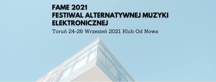 Fame 2021-Festiwal Alternatywnej Muzyki Elektronicznej
