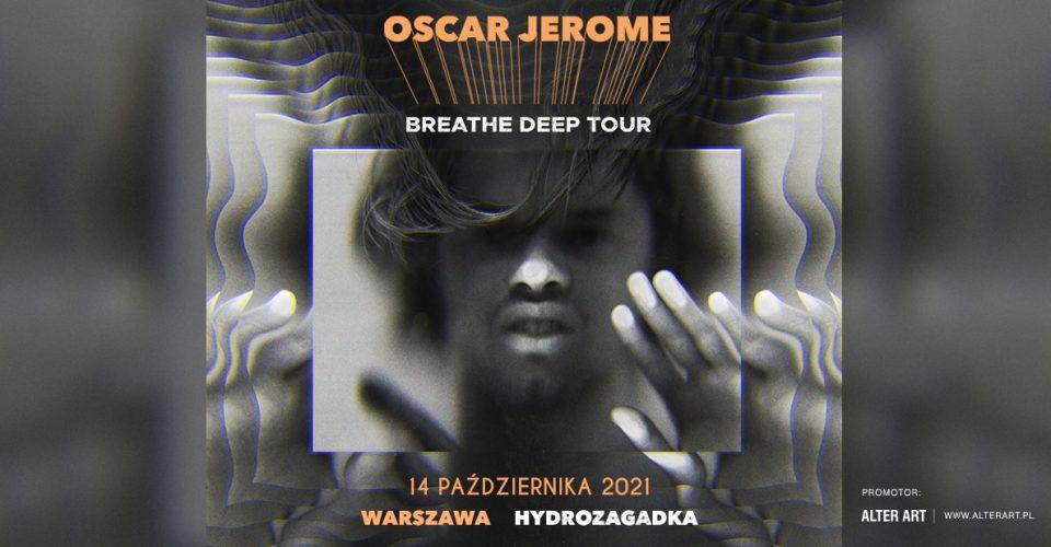 Oscar Jerome | Hydrozagadka, Warszawa, 14.10.2021