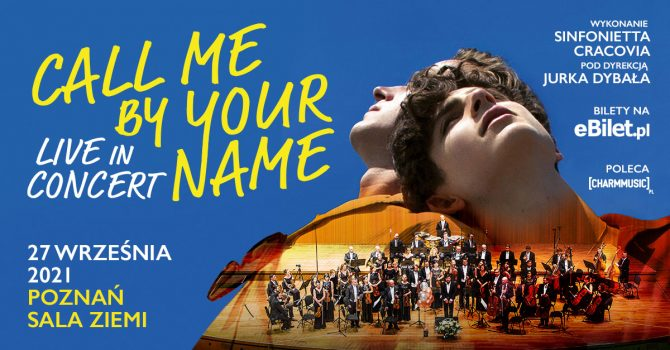 Call Me By Your Name - Live in Concert | Poznań, Sala Ziemi, 27.09.2021