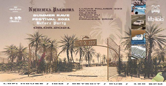 Niedziela Palmowa #1 Before party Summer Rave Festival #3 PODRÓŻ