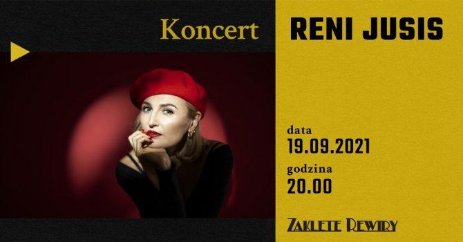 Reni Jusis - Je suis Reni - koncert w Zaklętych Rewirach