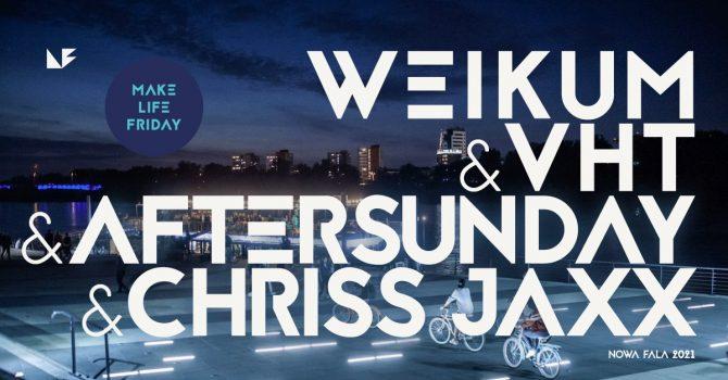Piątek na Fali: Weikum & VHT & Aftersunday &Chriss Jaxx