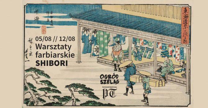 Warsztaty farbiarskie SHIBORI w Ogrodzie Szeląg