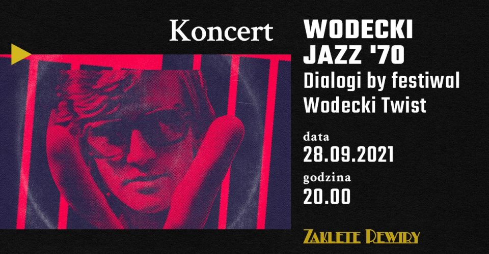 """""""Wodecki jazz '70 - dialogi"""" – piosenki Zbigniewa Wodeckiego w zaskakującej odsłonie"""
