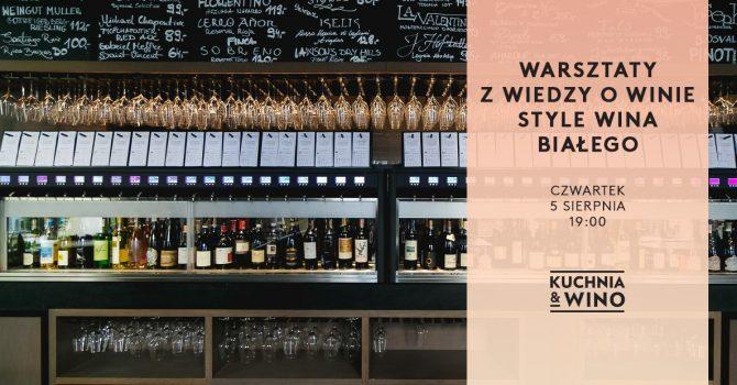Warsztaty Wiedzy o Winie. Style Wina Białego.