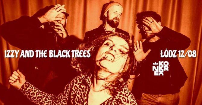 IZZY AND THE BLACK TREES w Konkrecie