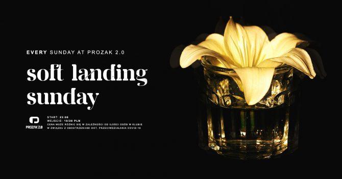 Soft Landing Sunday x Prozak 2.0