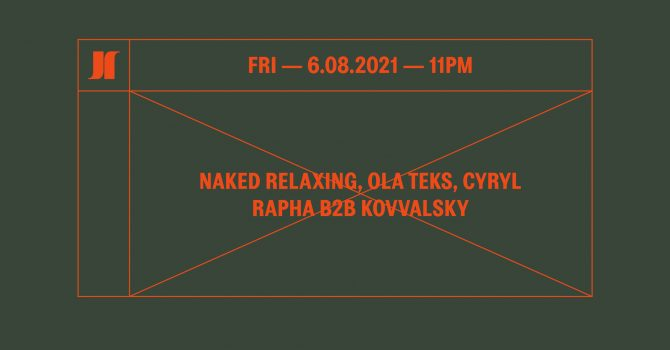 J1 | naked relaxing, Ola Teks, Cyryl / Rapha b2b Kovvalsky