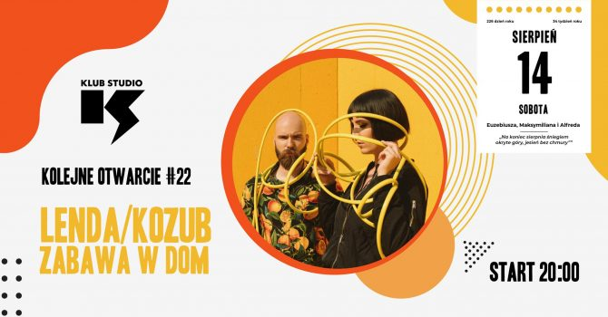 """Kolejne Otwarcie #22 / LENDA/KOZUB """"Zabawa w Dom"""""""
