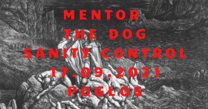 Mentor / The Dog / Sanity Control // 17.09 Pogłos