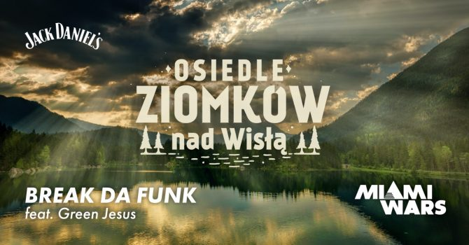 Osiedle Ziomków nad Wisłą x Break Da Funk feat. Green Jesus I Jack Daniels