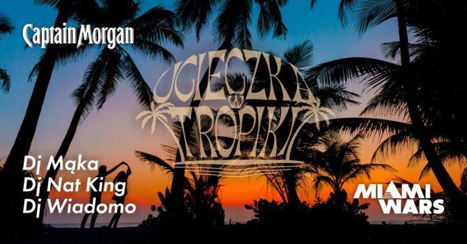 Ucieczka w Tropiki x Nat King x Wiadomo x Mąka I Captain Morgan