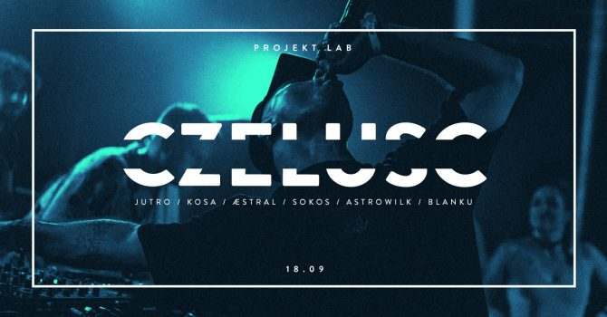 Czelusc: Jutro / Kosa / Aestral / Sokos / Astrowilk / Blanku
