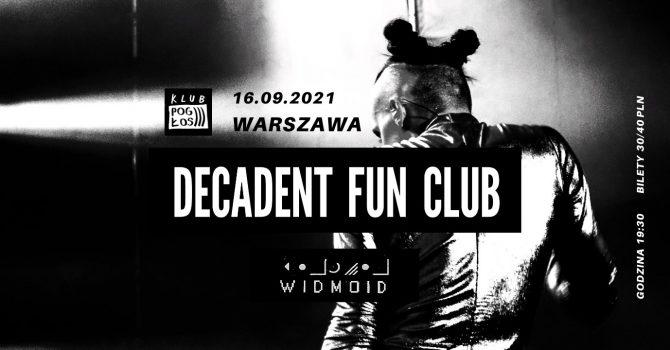 Decadent Fun Club // ᴡɪᴅᴍᴏɪᴅ // 16.09 Pogłos, Warszawa