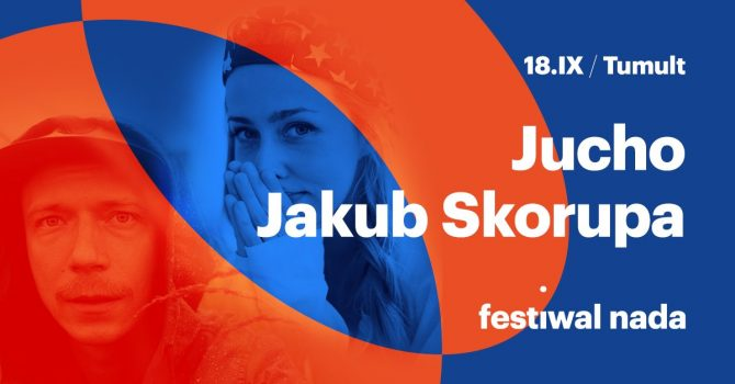 Festiwal NADA 2021 / Day IV / Jucho / Jakub Skorupa